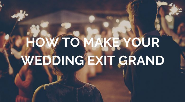 How To Make Your Wedding Exit Grand