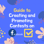 The Ultimate Guide to Creating and Promoting Contests on Facebook