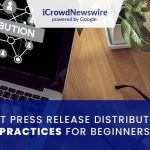 Best Press Release Distribution Practices for Beginners