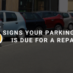 6 Signs Your Parking Lot Is Due For A Repair